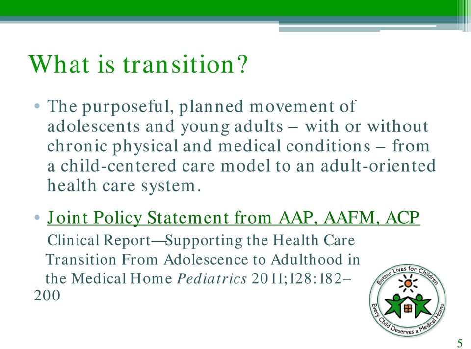 and medical conditions from a child-centered care model to an adult-oriented health care system.