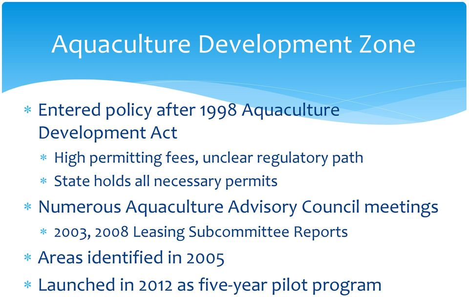 permits Numerous Aquaculture Advisory Council meetings 2003, 2008 Leasing