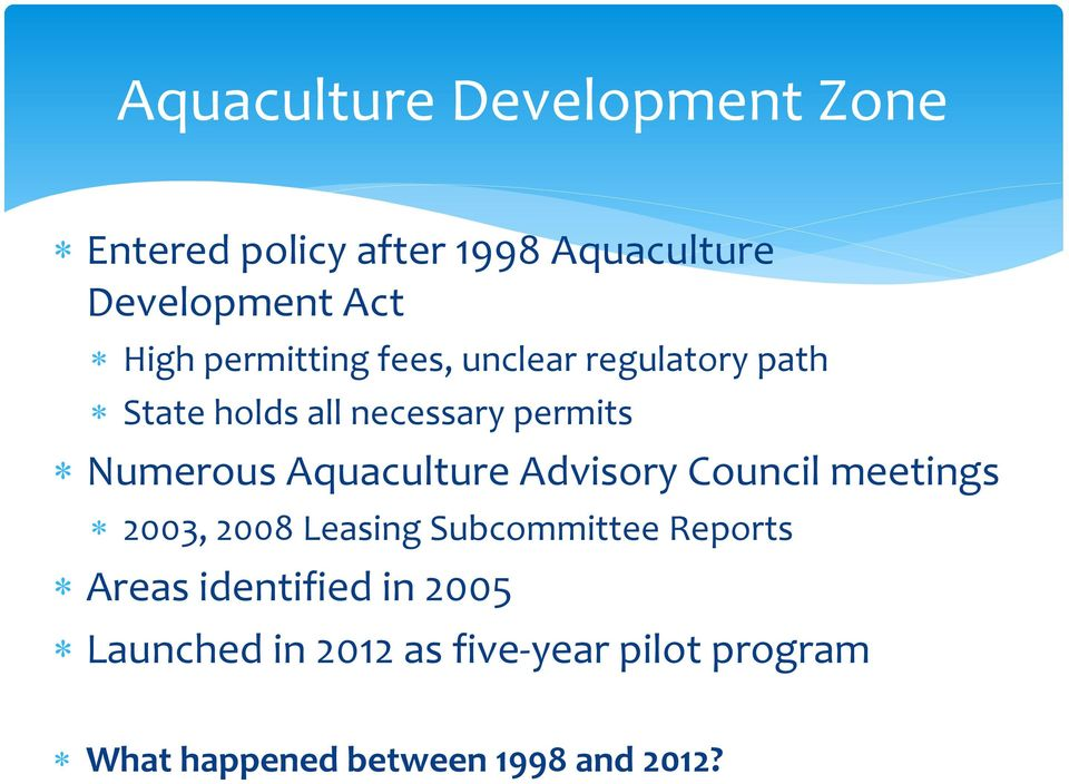 Aquaculture Advisory Council meetings 2003, 2008 Leasing Subcommittee Reports Areas