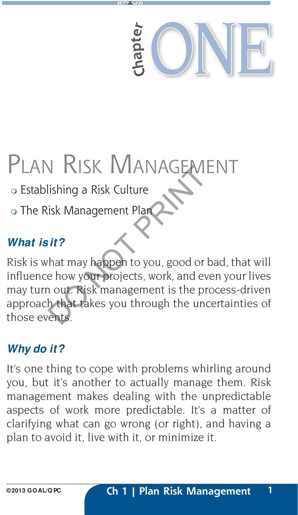 Risk kmanagement is the process-driven approach that takes you through the uncertainties of those events. ents. Why do it?