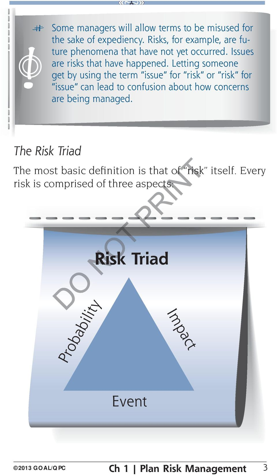 Letting someone get by using the term issue for risk or risk for issue can lead to confusion about how concerns are being