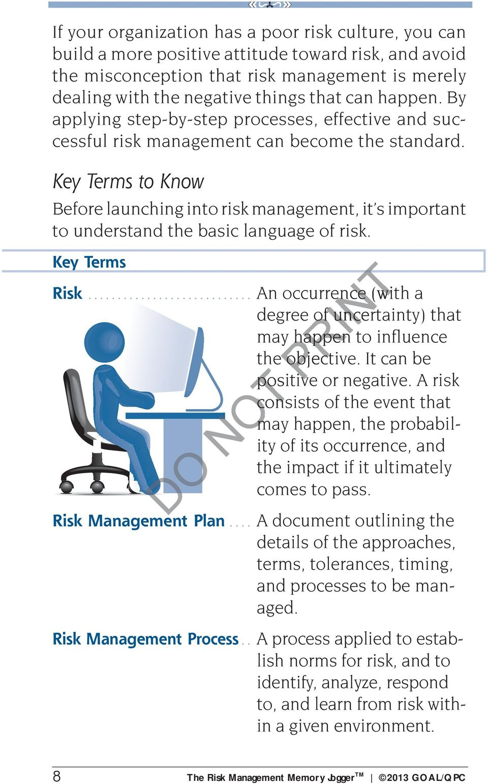 Key Terms to Know Before launching into risk management, it s important to understand the basic language of risk. Key Terms Risk.
