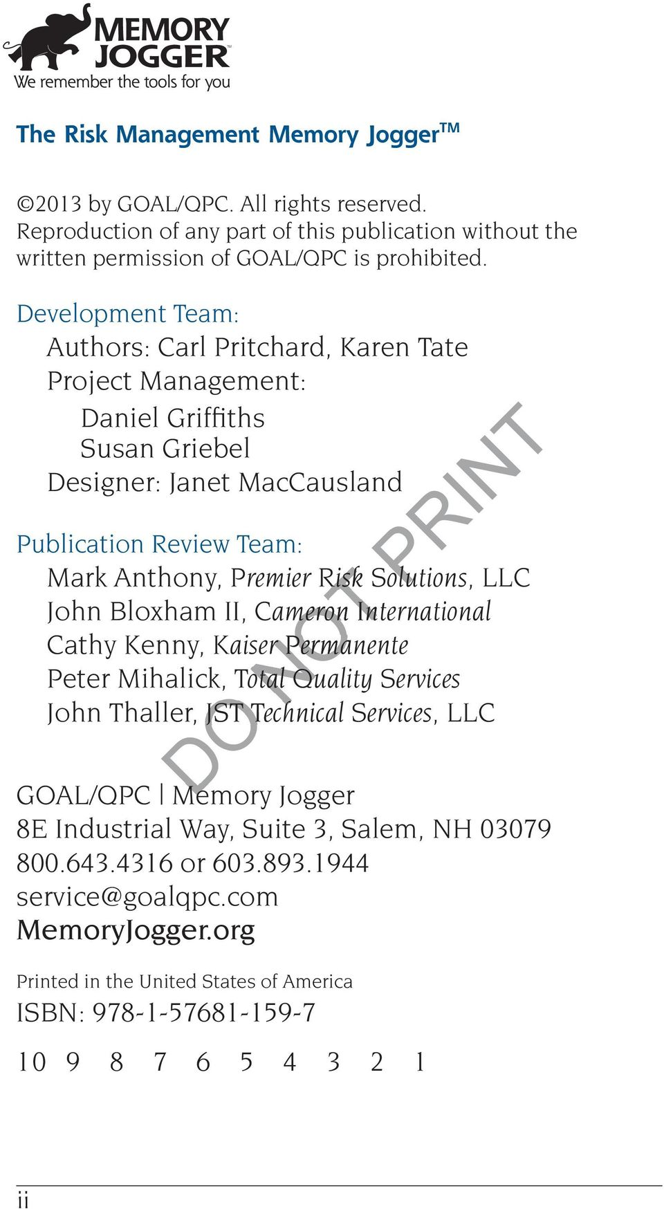 Solutions, LLC John Bloxham II, Cameron International Cathy Kenny, Kaiser Permanente Peter Mihalick, Total Quality Services John Thaller, JST Technical Services, LLC DO NOT GOAL/QPC Memory