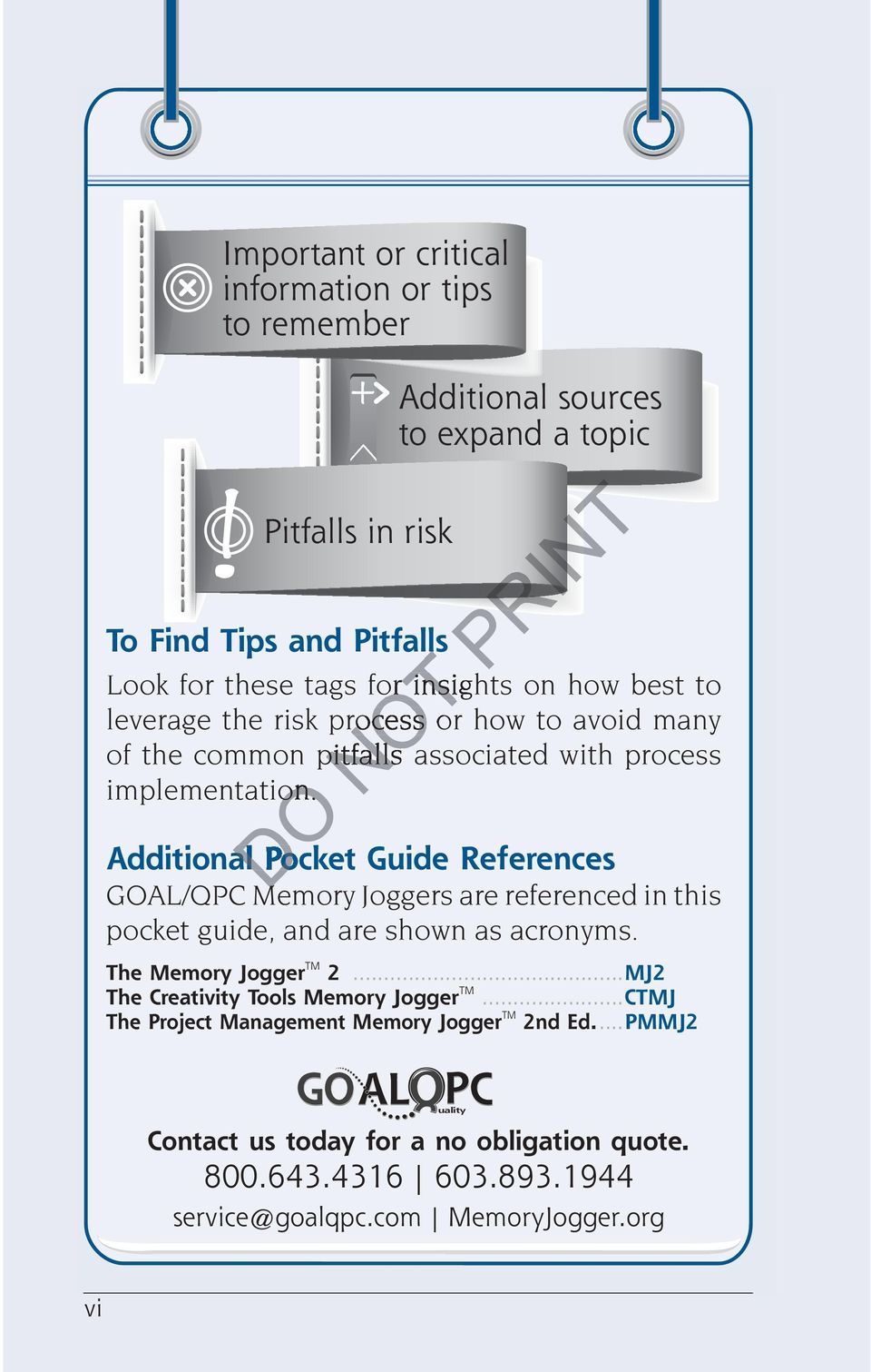 Additional Pocket Guide References GOAL/QPC Memory Joggers are referenced in this pocket guide, and are shown as acronyms. The Memory Jogger TM 2.