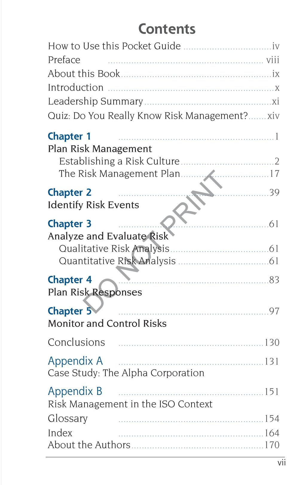 ..61 Analyze and Evaluate Risk Qualitative Risk Analysis...61 Quantitative Risk Analysis...61 Chapter 4...83 Plan Risk Responses DO NOT PRINT Chapter 5.