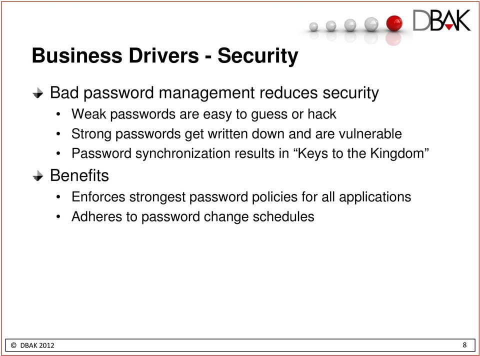 Password synchronization results in Keys to the Kingdom Benefits Enforces strongest
