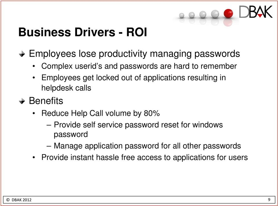 Reduce Help Call volume by 80% Provide self service password reset for windows password Manage