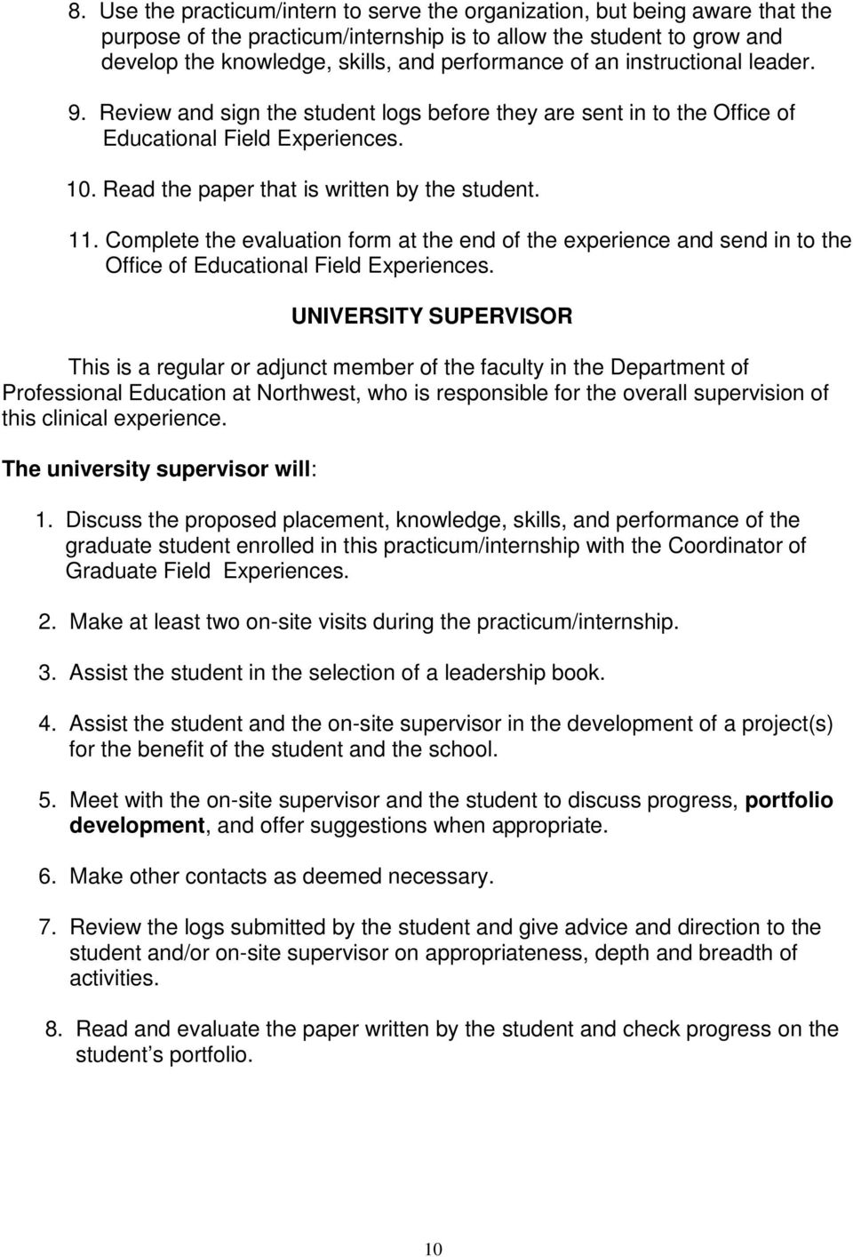 Complete the evaluation form at the end of the experience and send in to the Office of Educational Field Experiences.