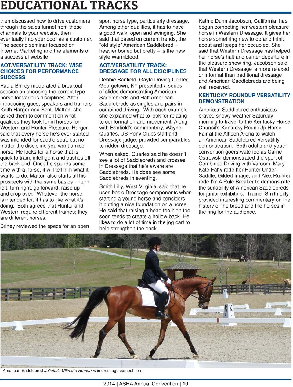 AOT/VERSATILITY TRACK: WISE OICES FOR PERFORMANCE SUCCESS Paula Briney moderated a breakout session on choosing the correct type horse for various disciplines.
