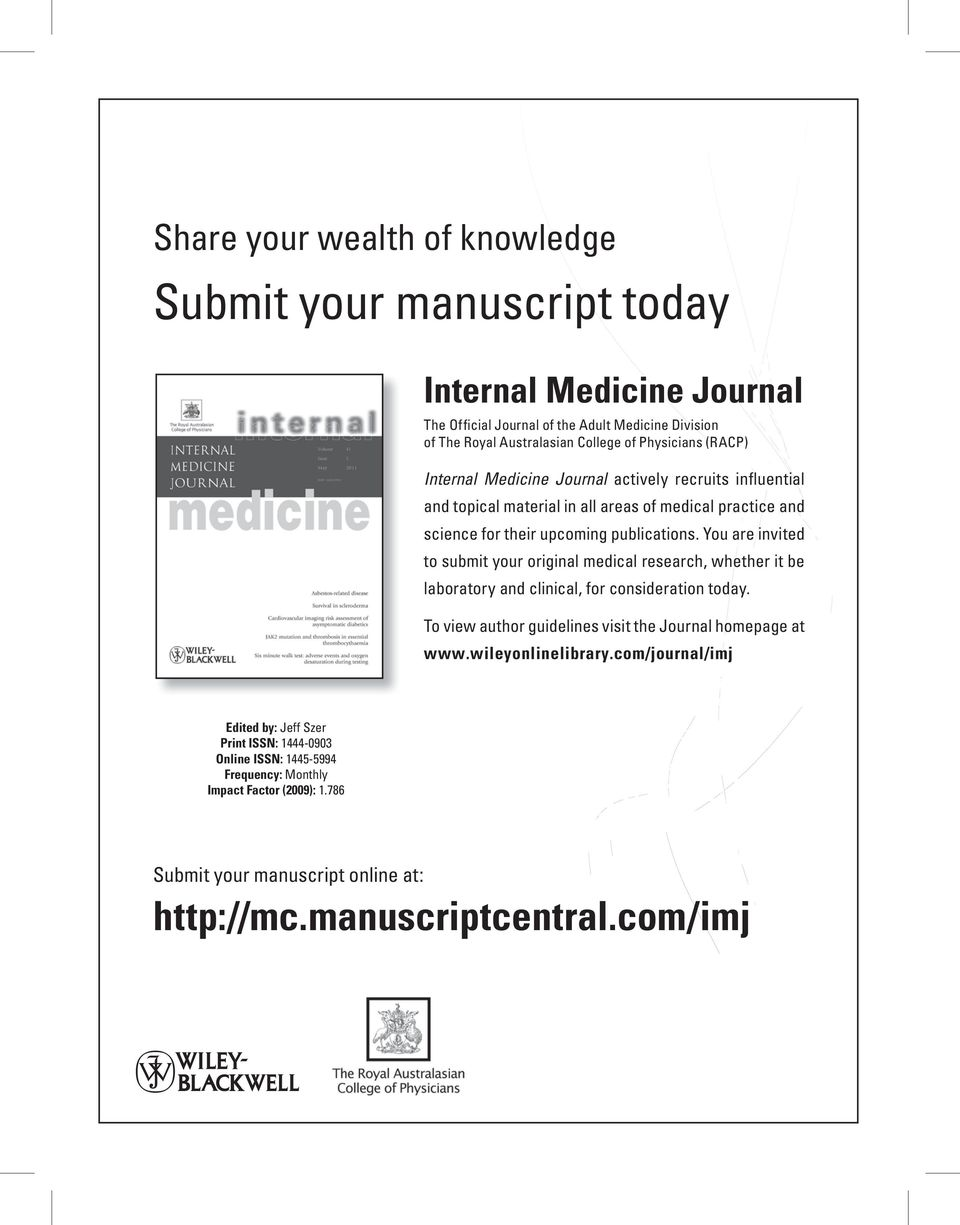 You are invited to submit your original medical research, whether it be laboratory and clinical, for consideration today. To view author guidelines visit the Journal homepage at www.