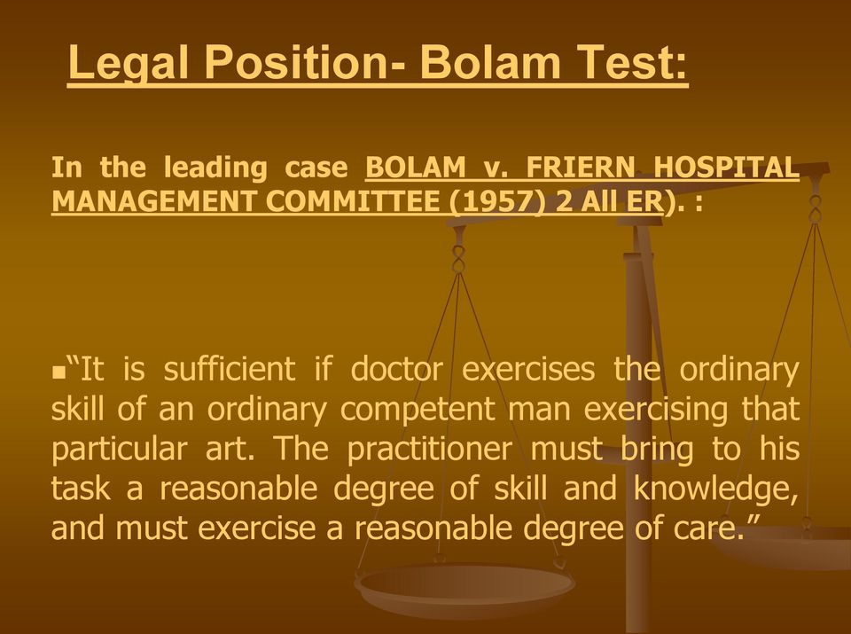 : It is sufficient if doctor exercises the ordinary skill of an ordinary competent man