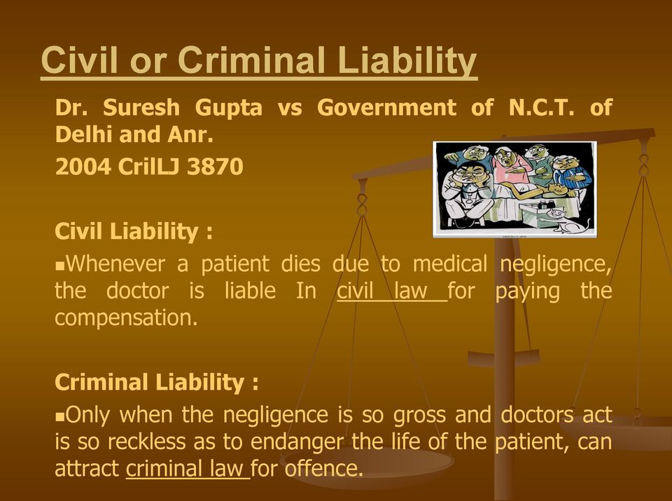 liable In civil law for paying the compensation.