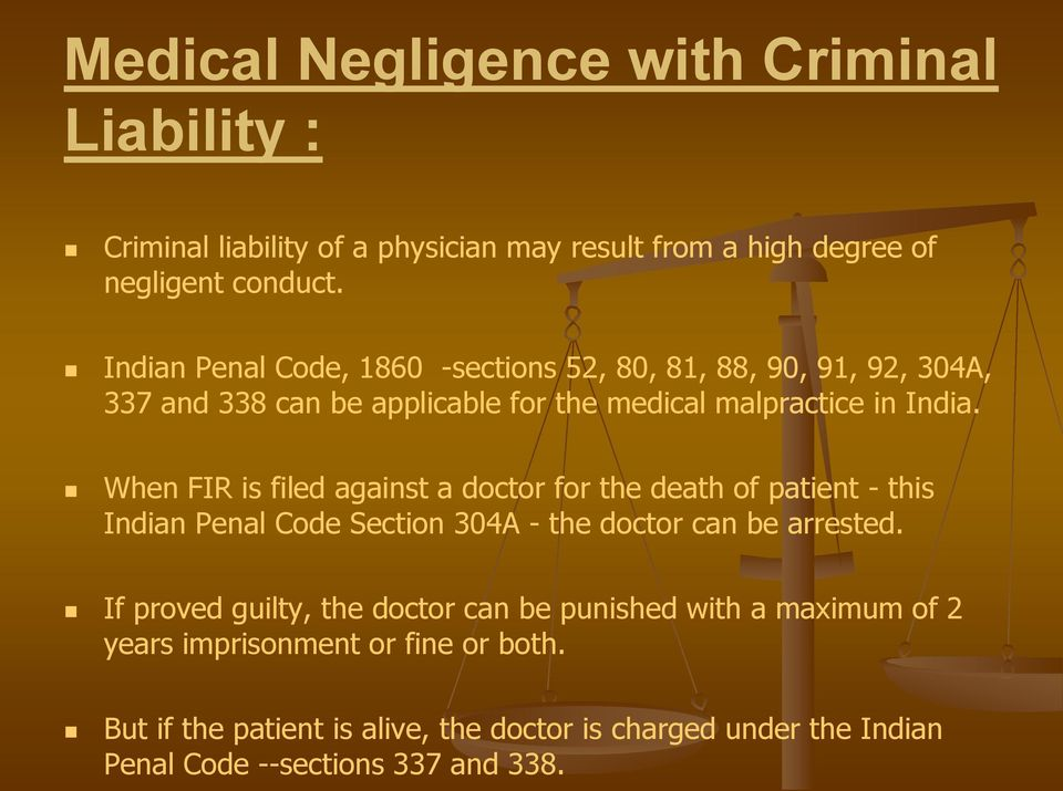 When FIR is filed against a doctor for the death of patient - this Indian Penal Code Section 304A - the doctor can be arrested.