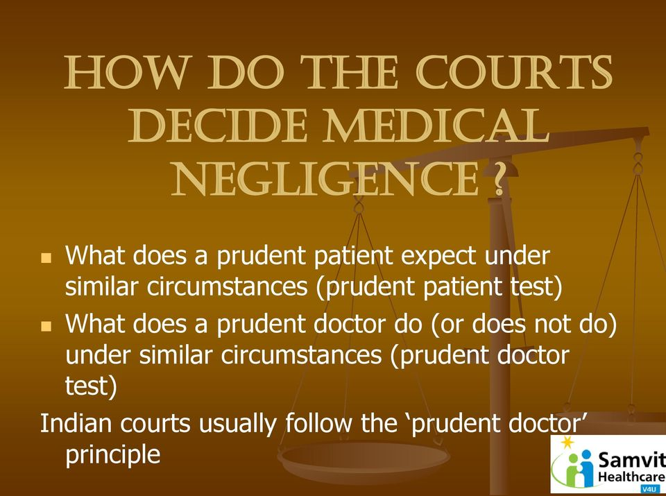 patient test) What does a prudent doctor do (or does not do) under
