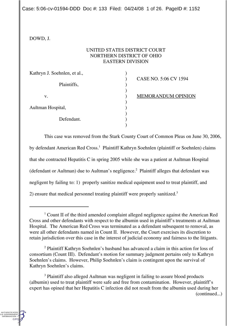 5:06 CV 1594 MEMORANDUM OPINION This case was removed from the Stark County Court of Common Pleas on June 30, 2006, by defendant American Red Cross.