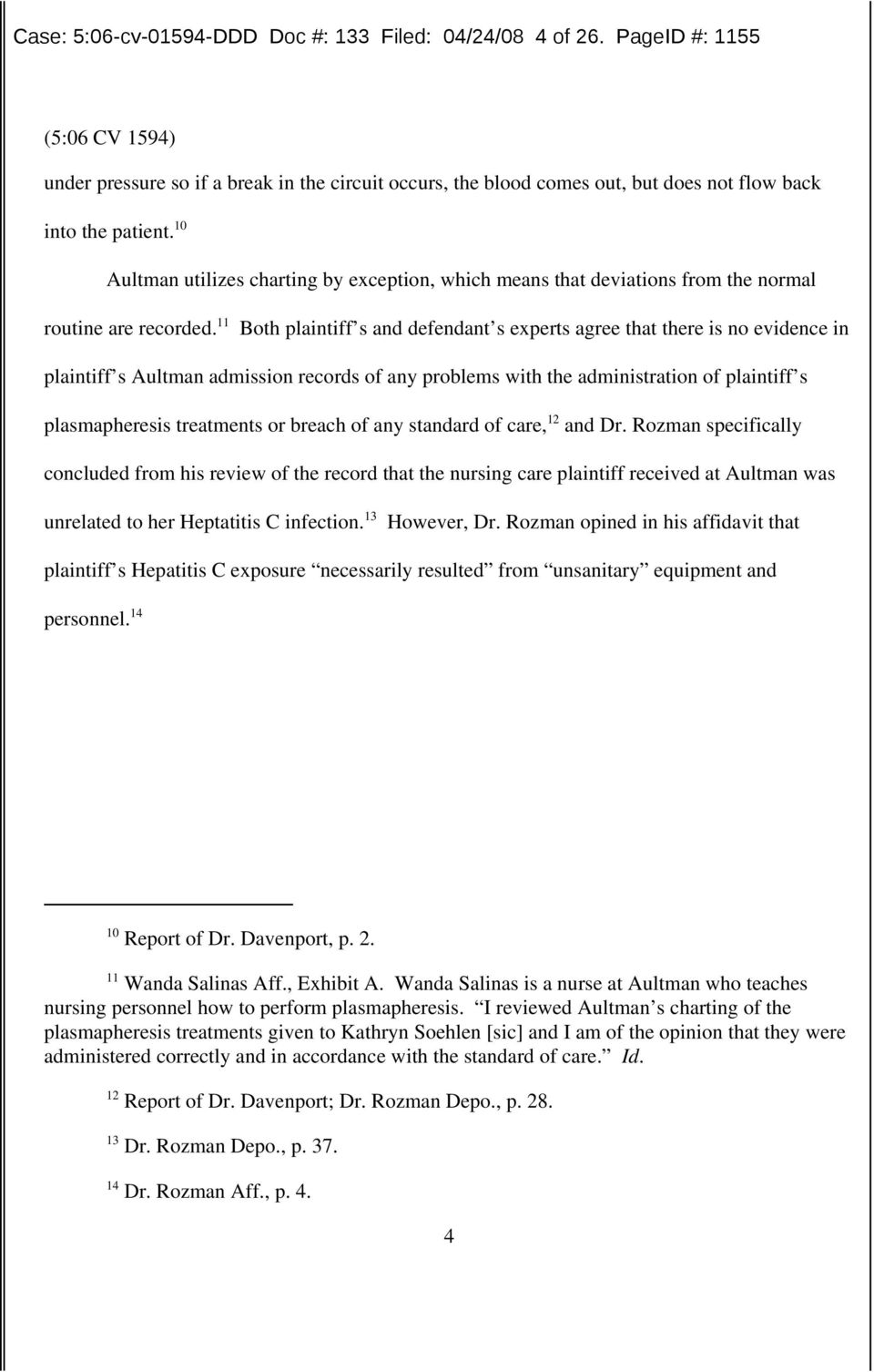 11 Both plaintiff s and defendant s experts agree that there is no evidence in plaintiff s Aultman admission records of any problems with the administration of plaintiff s plasmapheresis treatments