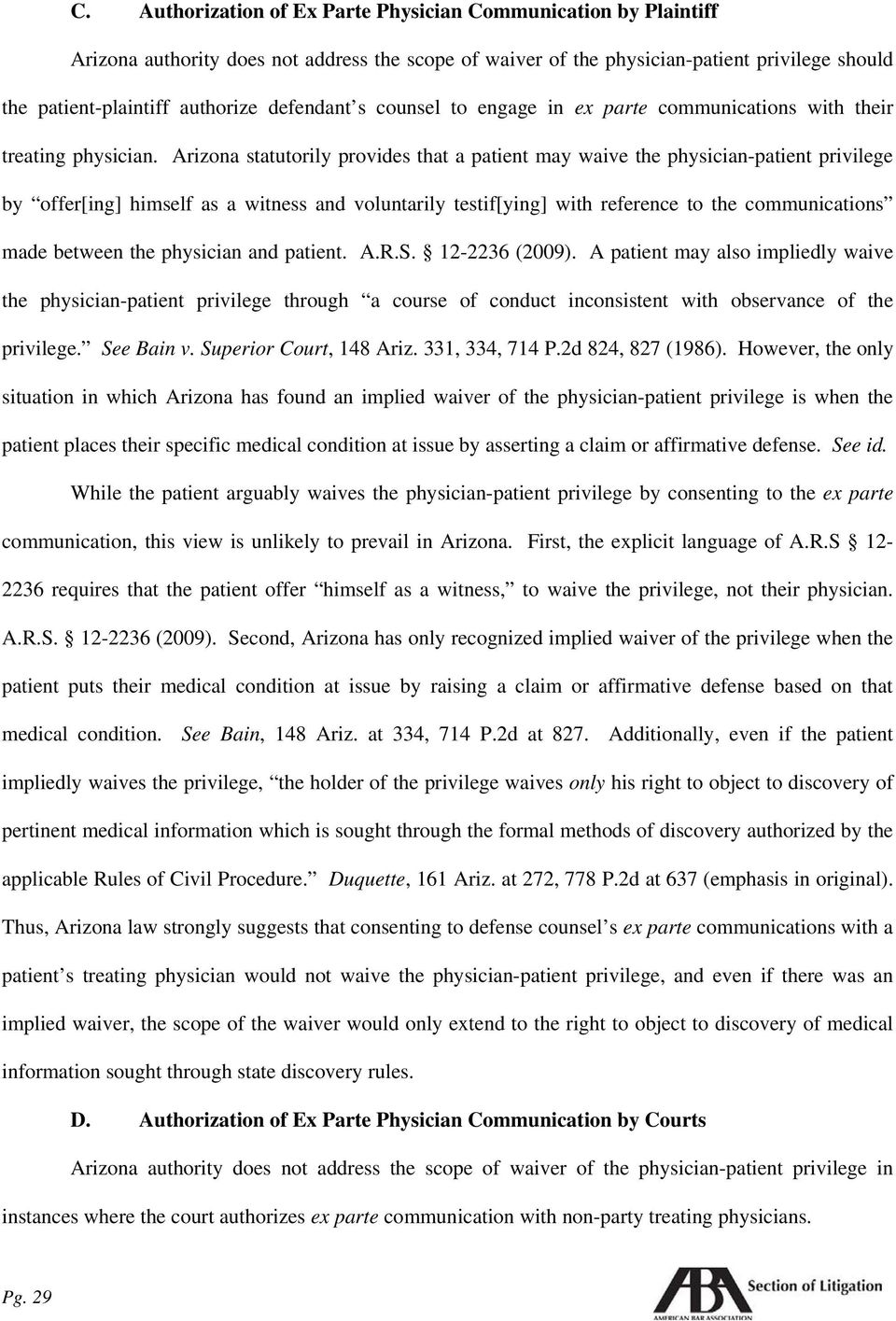 Arizona statutorily provides that a patient may waive the physician-patient privilege by offer[ing] himself as a witness and voluntarily testif[ying] with reference to the communications made between