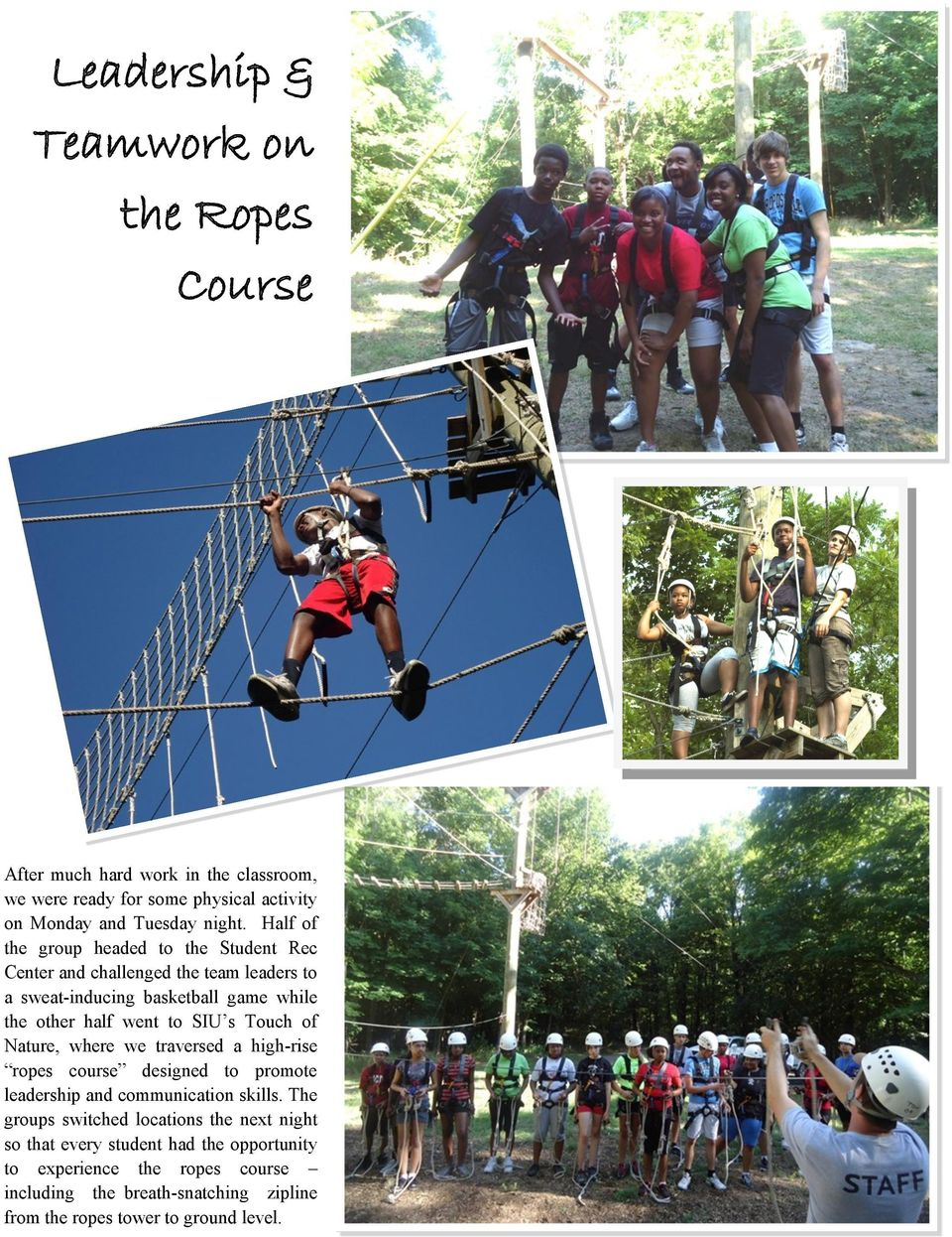 Touch of Nature, where we traversed a high-rise ropes course designed to promote leadership and communication skills.