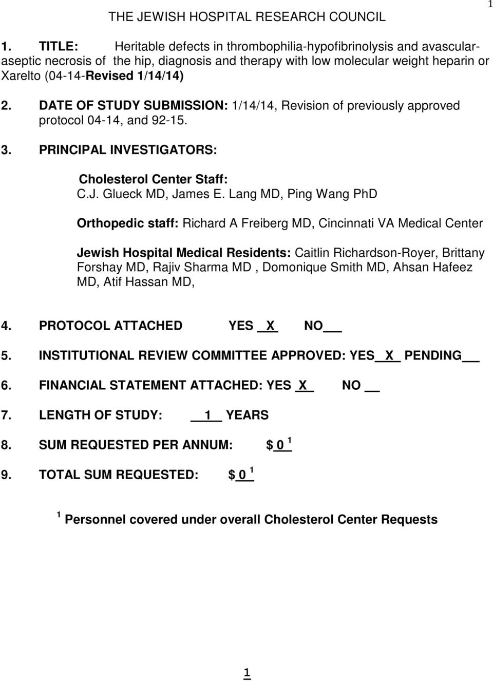 DATE OF STUDY SUBMISSION: 1/14/14, Revision of previously approved protocol 04-14, and 92-15. 3. PRINCIPAL INVESTIGATORS: Cholesterol Center Staff: C.J. Glueck MD, James E.