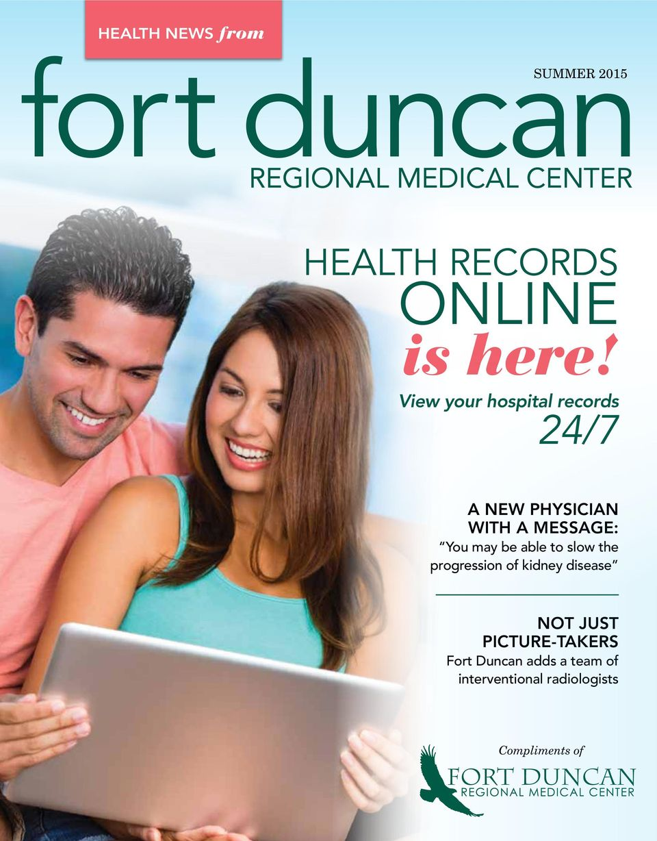View your hospital records 24/7 A NEW PHYSICIAN WITH A MESSAGE: You may be