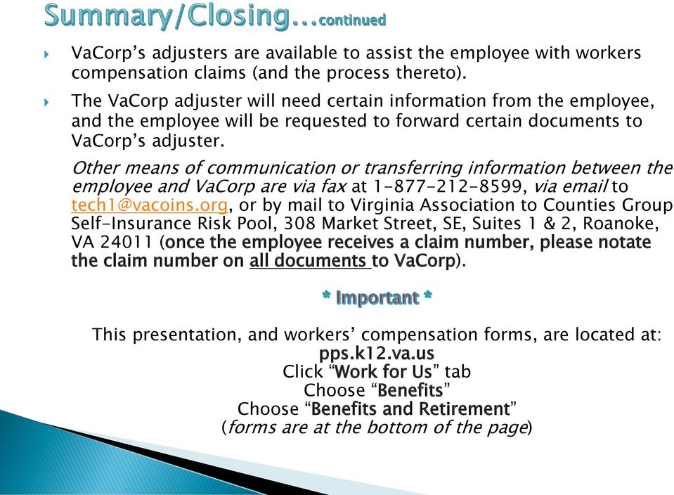 Other means of communication or transferring information between the employee and VaCorp are via fax at 1-877-212-8599, via email to tech1@vacoins.