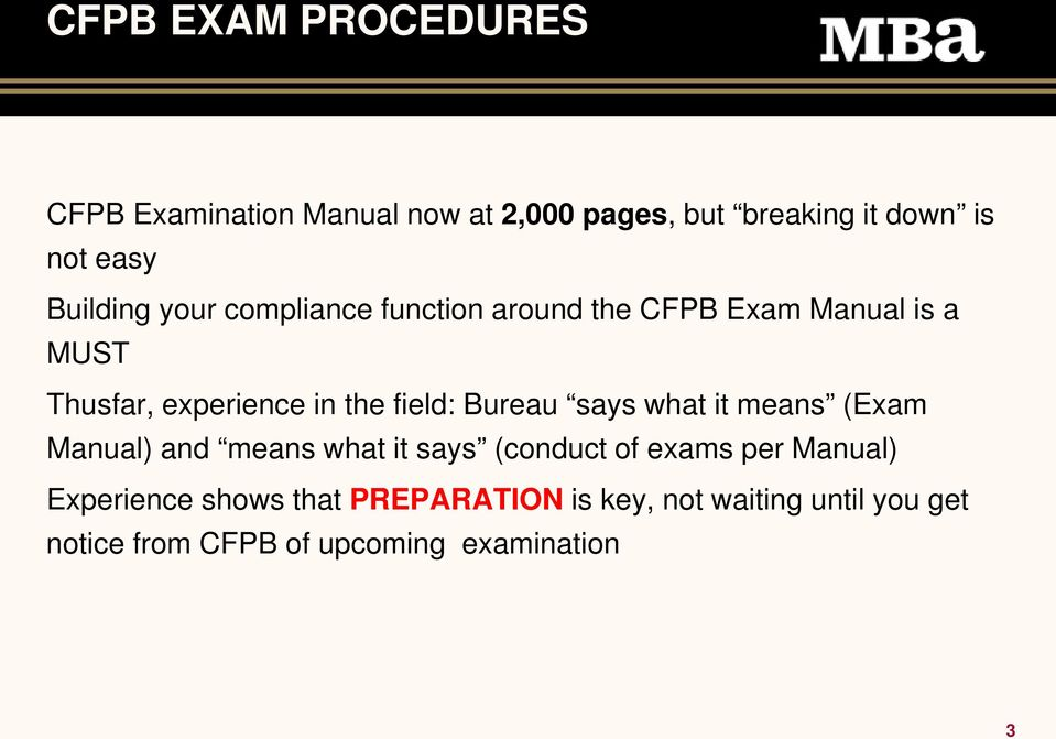 field: Bureau says what it means (Exam Manual) and means what it says (conduct of exams per Manual)