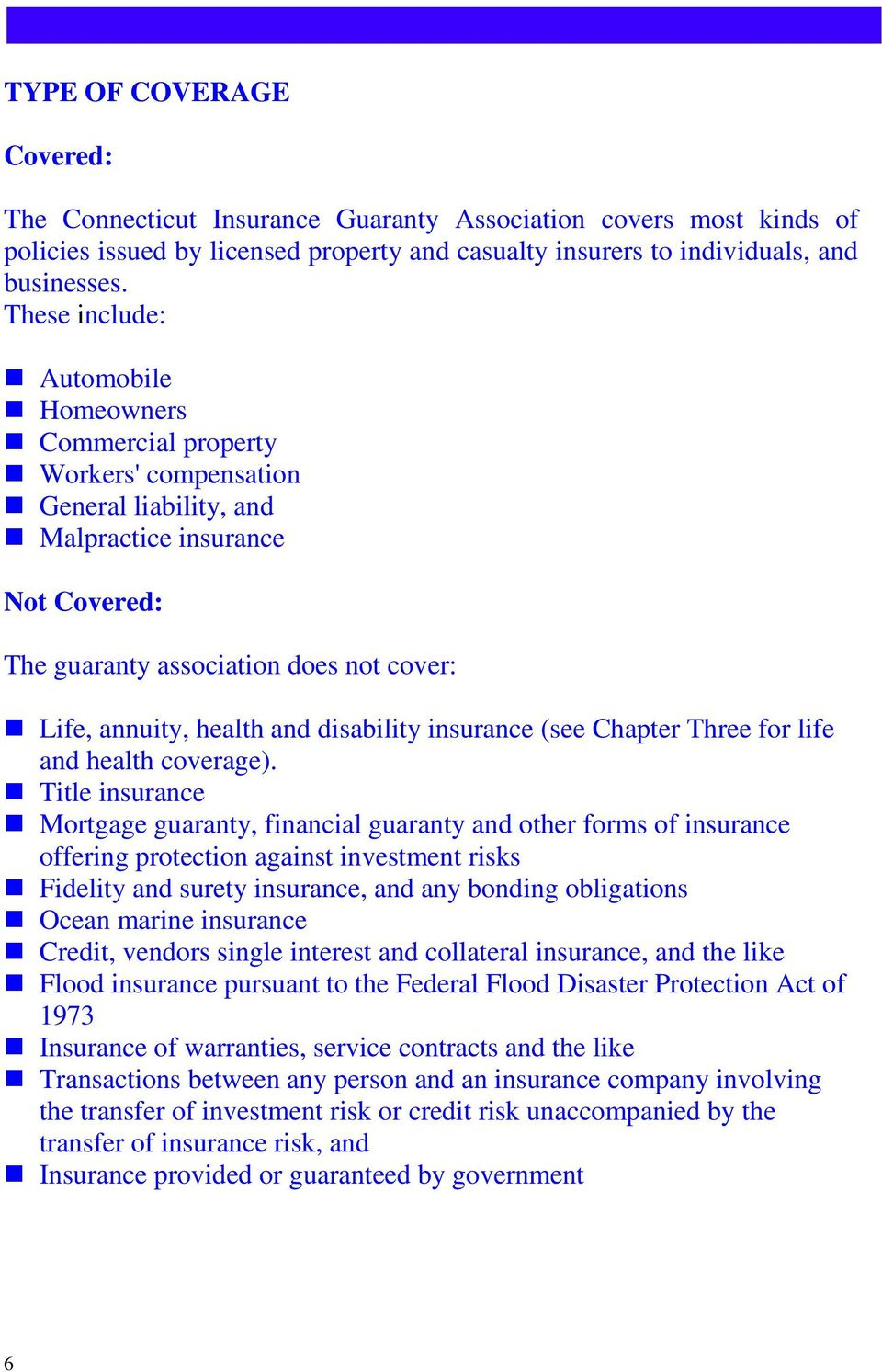 and disability insurance (see Chapter Three for life and health coverage).