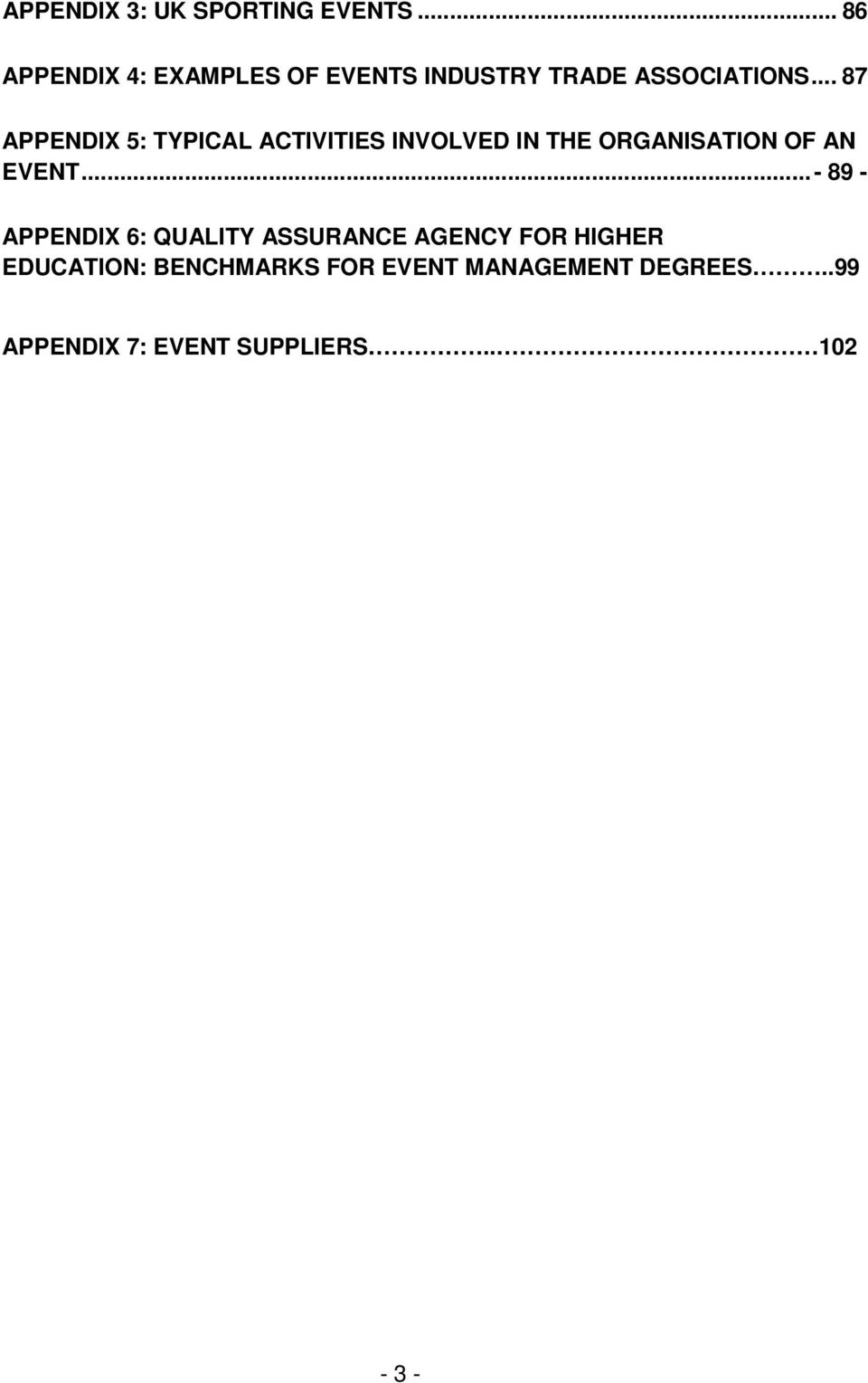 .. 87 APPENDIX 5: TYPICAL ACTIVITIES INVOLVED IN THE ORGANISATION OF AN EVENT.