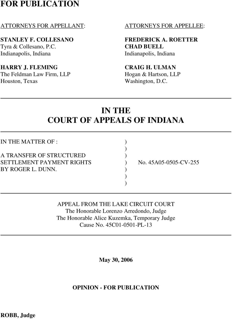 ULMAN Hogan & Hartson, LLP Washington, D.C. IN THE COURT OF APPEALS OF INDIANA IN THE MATTER OF : ) ) A TRANSFER OF STRUCTURED ) SETTLEMENT PAYMENT RIGHTS ) No.
