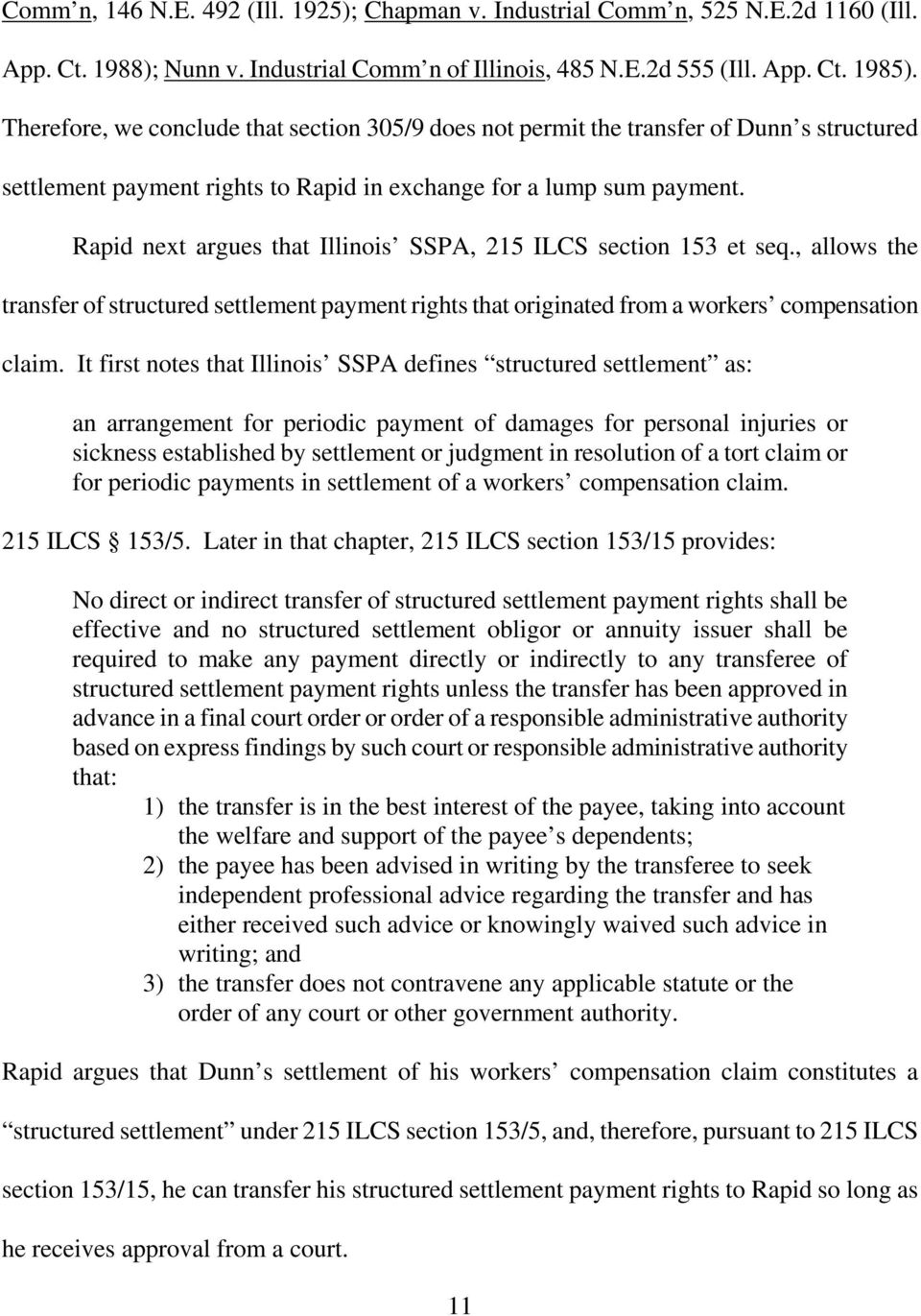 Rapid next argues that Illinois SSPA, 215 ILCS section 153 et seq., allows the transfer of structured settlement payment rights that originated from a workers compensation claim.