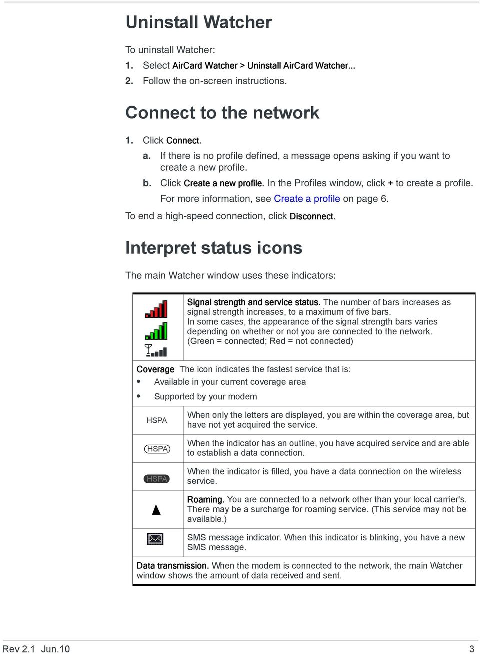 For more information, see Create a profile on page 6. To end a high-speed connection, click Disconnect.