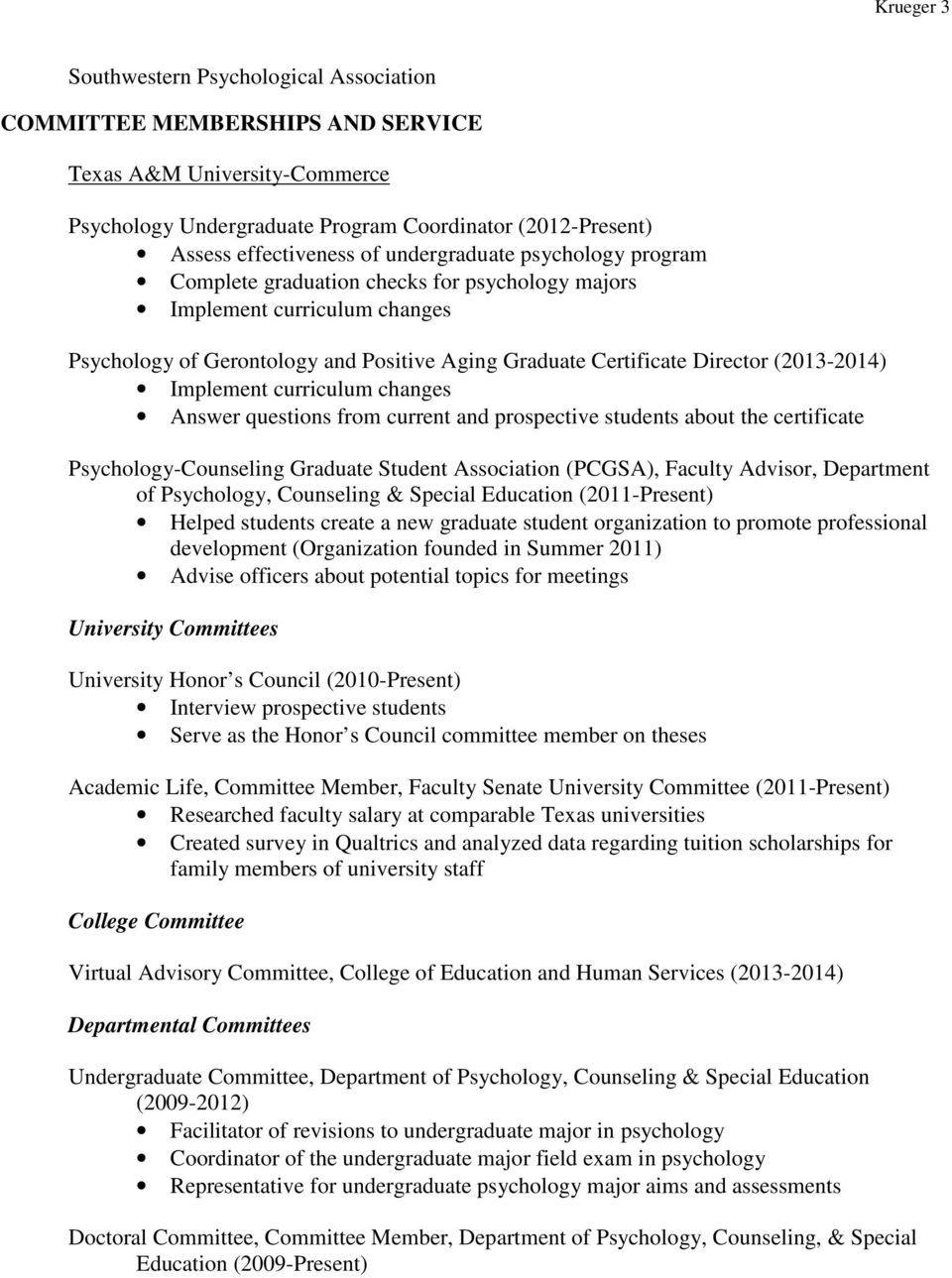 Implement curriculum changes Answer questions from current and prospective students about the certificate Psychology-Counseling Graduate Student Association (PCGSA), Faculty Advisor, Department of