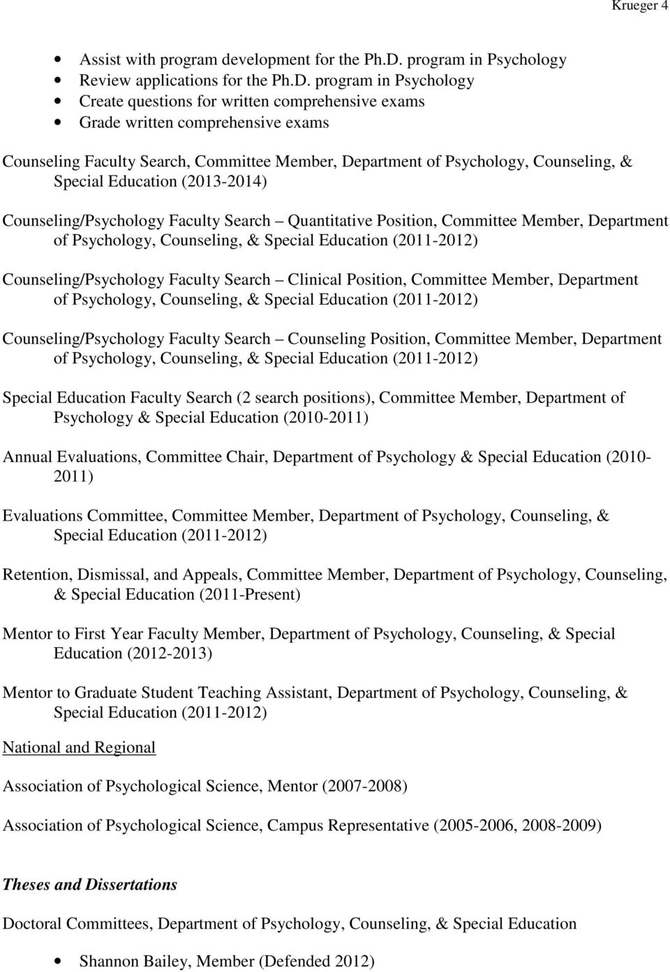 program in Psychology Create questions for written comprehensive exams Grade written comprehensive exams Counseling Faculty Search, Committee Member, Department of Psychology, Counseling, & Special