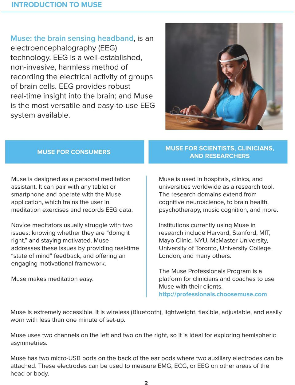 EEG provides robust real-time insight into the brain; and Muse is the most versatile and easy-to-use EEG system available.