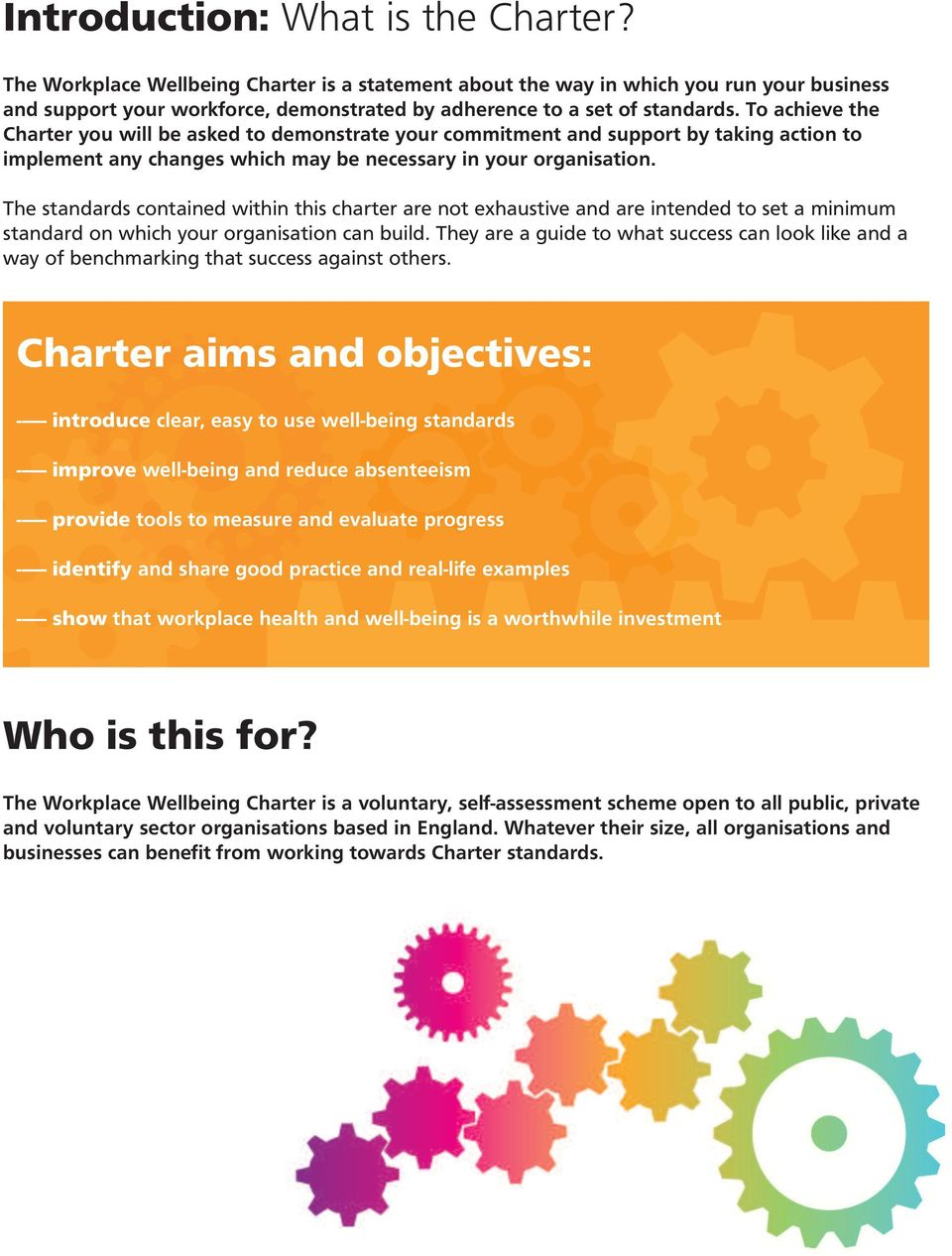To achieve the Charter you will be asked to demonstrate your commitment and support by taking action to implement any changes which may be necessary in your organisation.