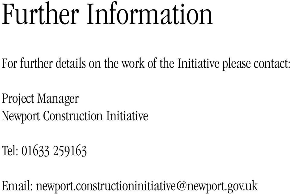 Manager Newport Construction Initiative Tel: 01633