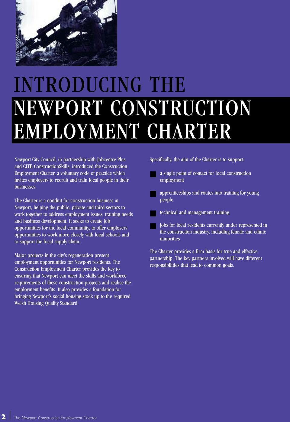 The Charter is a conduit for construction business in Newport, helping the public, private and third sectors to work together to address employment issues, training needs and business development.