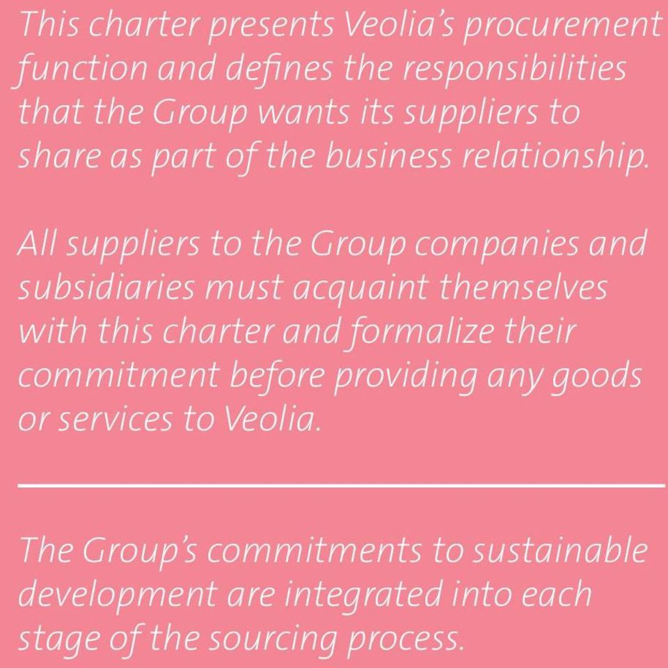 All suppliers to the Group companies and subsidiaries must acquaint themselves with this charter and formalize