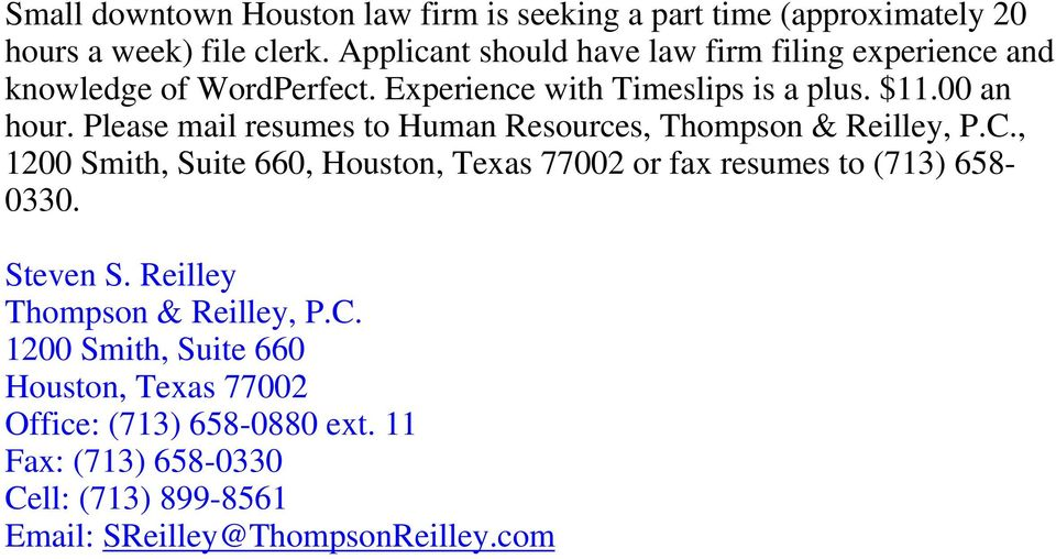 Please mail resumes to Human Resources, Thompson & Reilley, P.C.