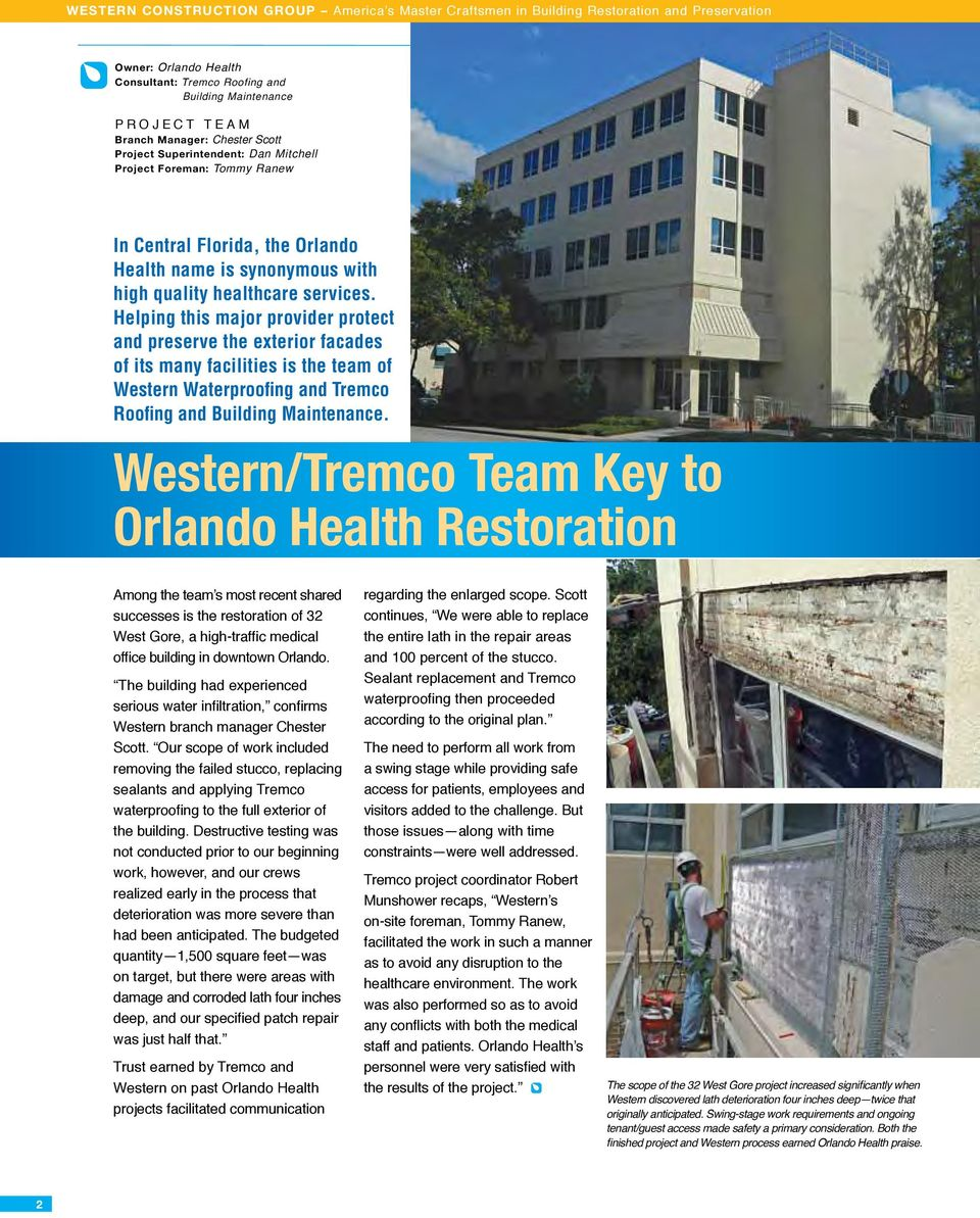 Helping this major provider protect and preserve the exterior facades of its many facilities is the team of Western Waterproofing and Tremco Roofing and Building Maintenance.