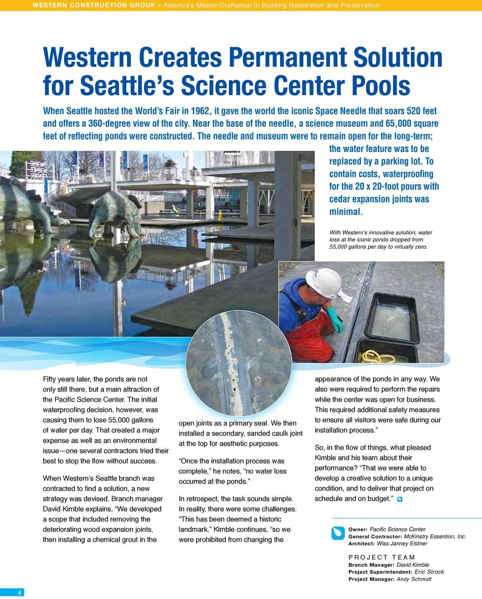 Near the base of the needle, a science museum and 65,000 square feet of reflecting ponds were constructed.