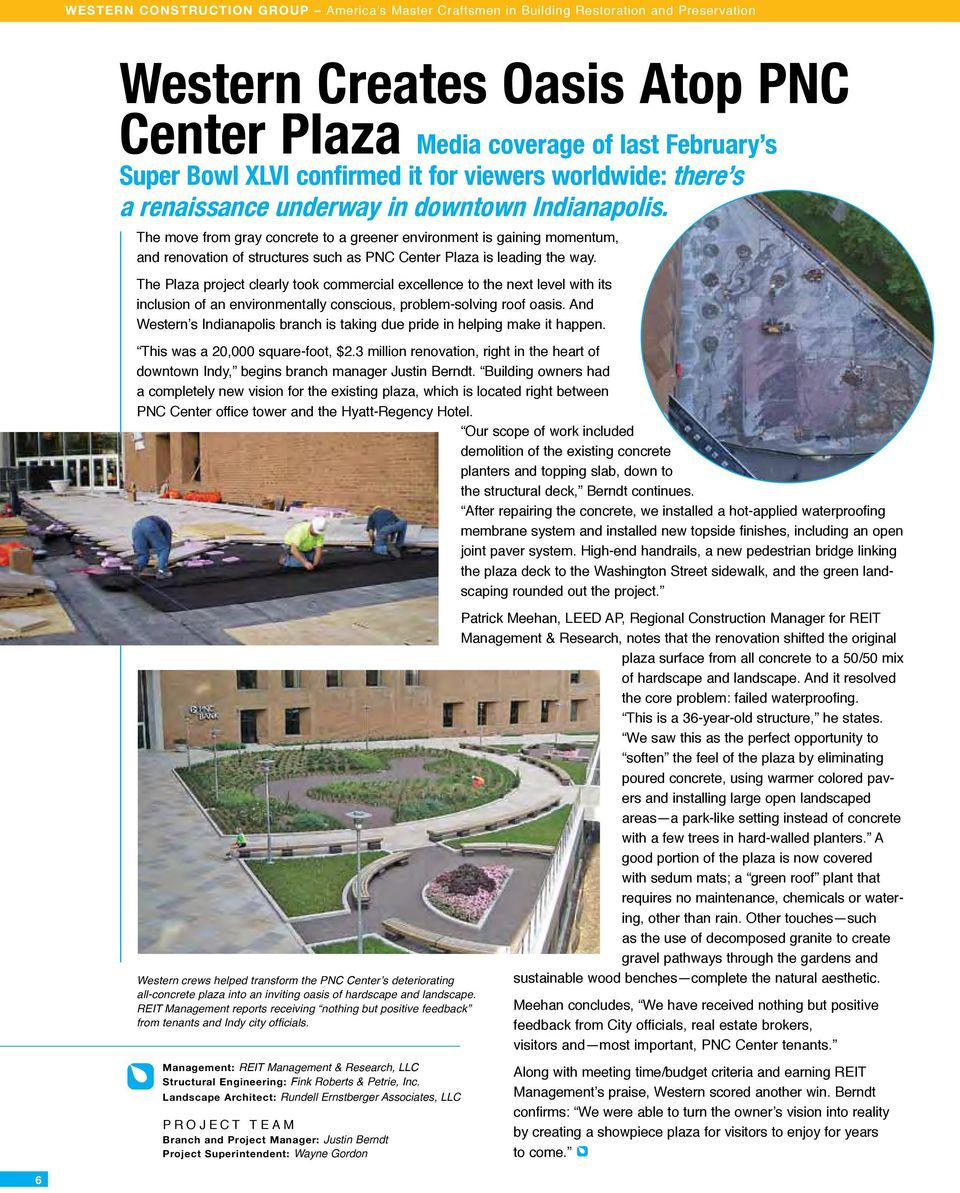 The move from gray concrete to a greener environment is gaining momentum, and renovation of structures such as PNC Center Plaza is leading the way.