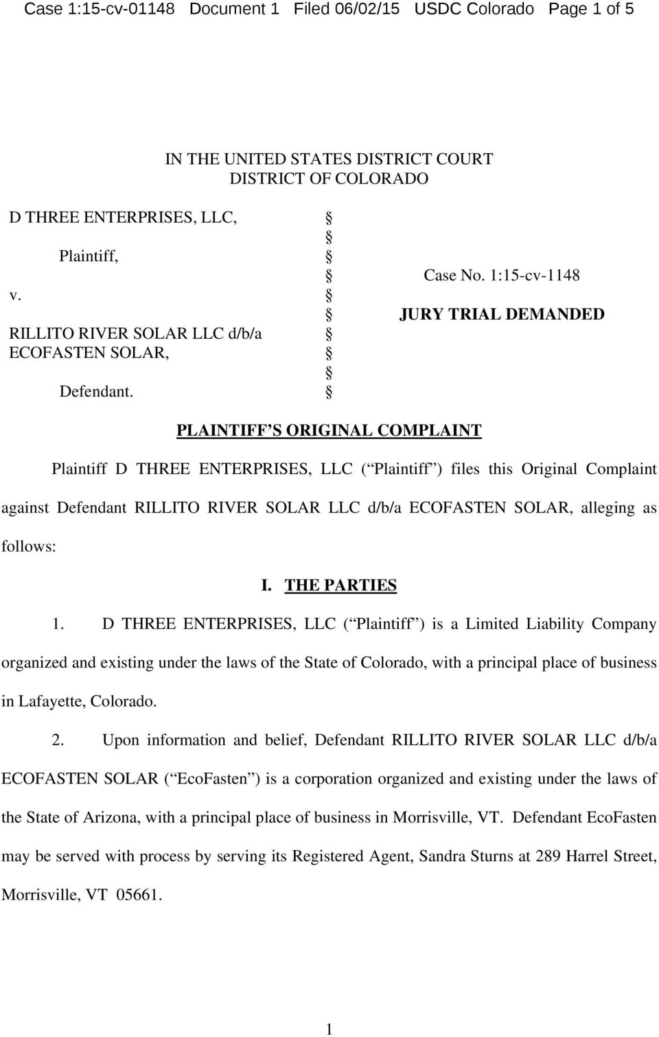 1:15-cv-1148 JURY TRIAL DEMANDED PLAINTIFF S ORIGINAL COMPLAINT Plaintiff D THREE ENTERPRISES, LLC ( Plaintiff ) files this Original Complaint against Defendant RILLITO RIVER SOLAR LLC d/b/a