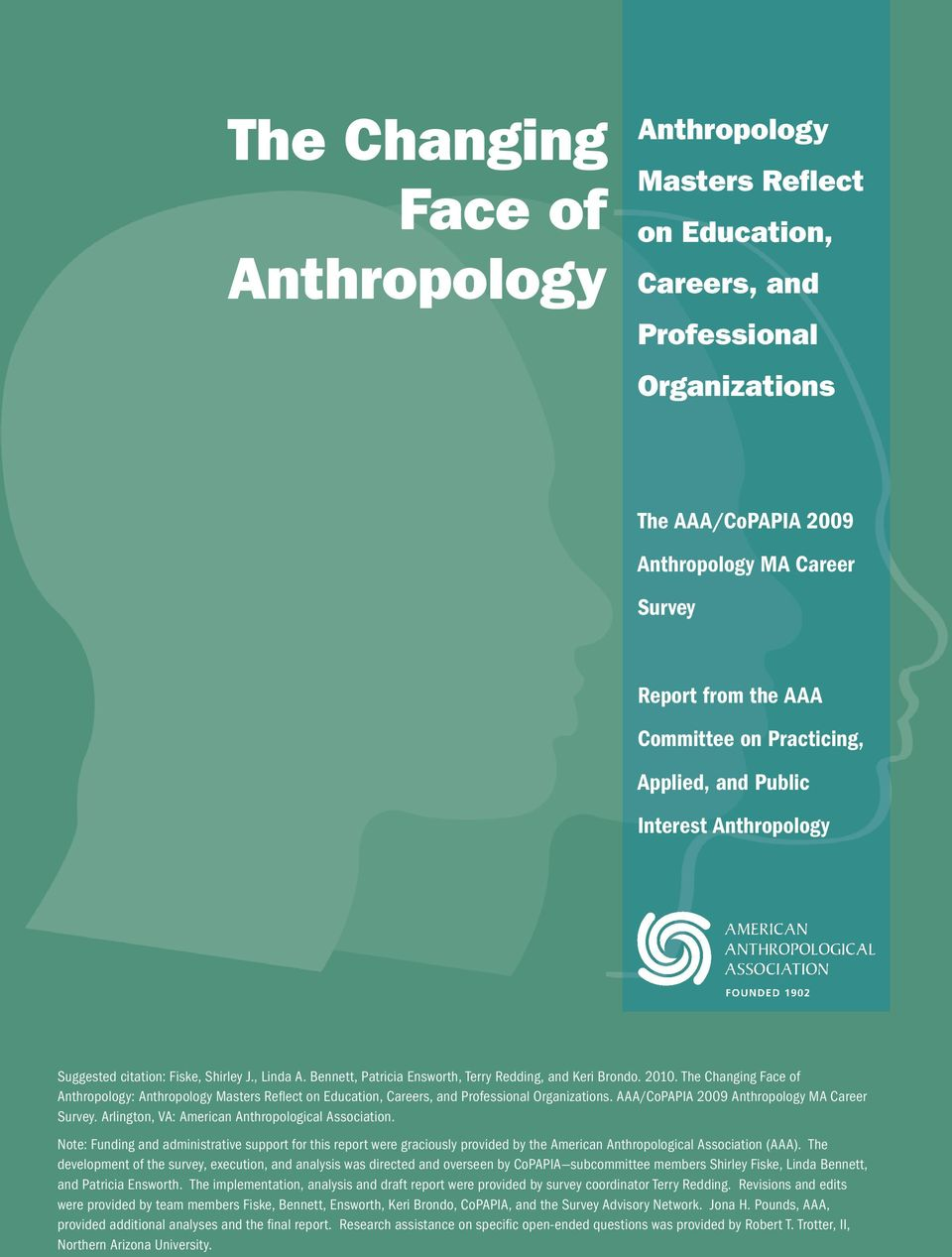 The Changing Face of Anthropology: Anthropology Masters Reflect on Education, Careers, and Professional Organizations. AAA/CoPAPIA 2009 Anthropology MA Career Survey.