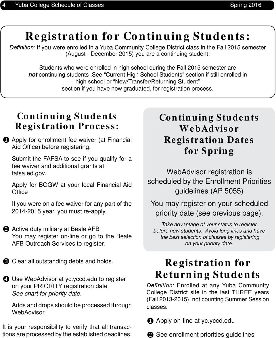 see Current High School Students section if still enrolled in high school or New/Transfer/Returning Student section if you have now graduated, for registration process.