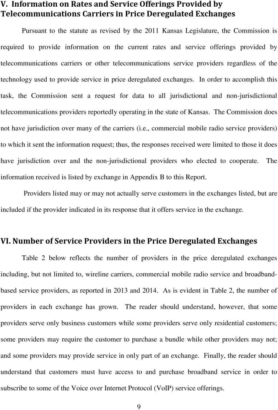 to provide service in price deregulated exchanges.