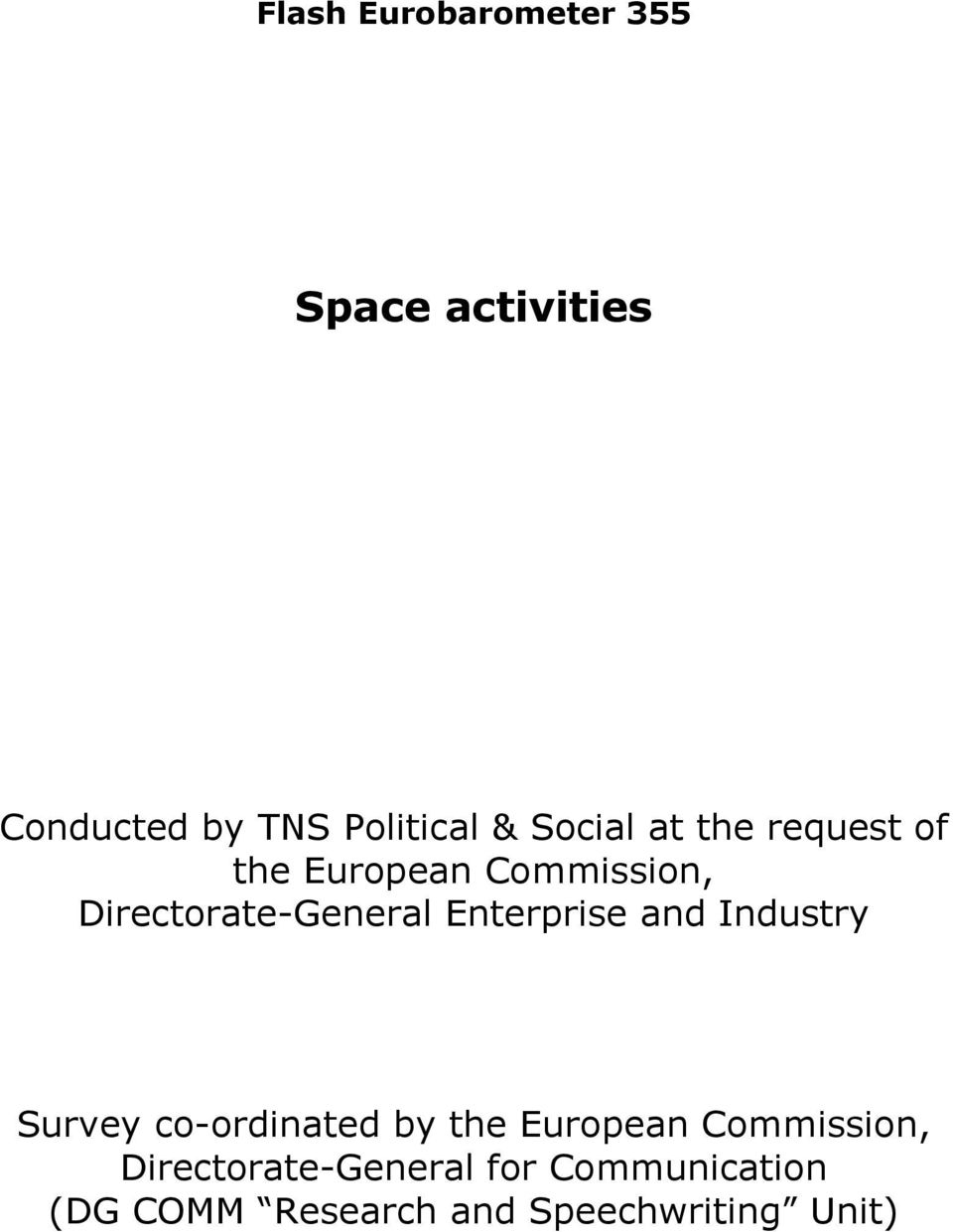Directorate-General Enterprise and Industry Survey co-ordinated by the European
