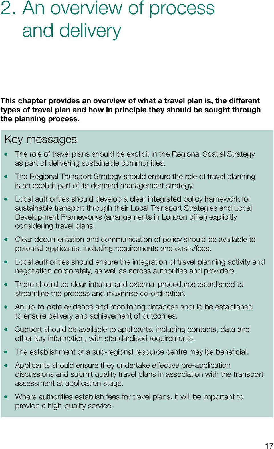 The Regional Transport Strategy should ensure the role of travel planning is an explicit part of its demand management strategy.