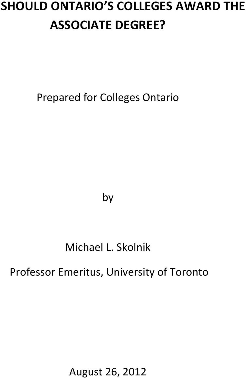 Prepared for Colleges Ontario by Michael