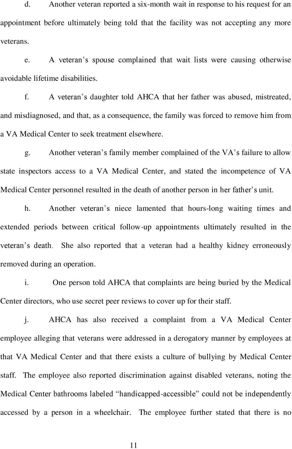 A veteran s daughter told AHCA that her father was abused, mistreated, and misdiagnosed, and that, as a consequence, the family was forced to remove him from a VA Medical Center to seek treatment